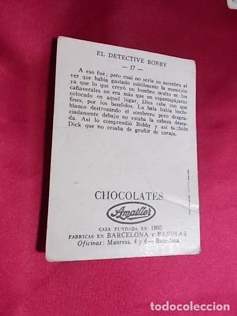 Coleccionismo Cromos antiguos: CROMO EL DETECTIVE BOBBY. Nº 17. CHOCOLATES AMATLLER - Foto 2 - 108318995
