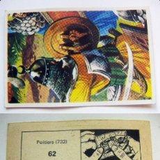 Coleccionismo Cromos antiguos: BATALLAS HISTÓRICAS Nº 62 POITIERS - DIFUSORA DE CULTURA 1974 - NUNCA PEGADO, ADHESIVO. Lote 126121399