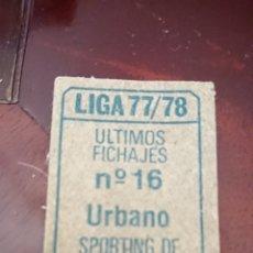 Coleccionismo Cromos antiguos: URBANO ÚLTIMOS FICHAJES N°16 CROMO LIGA ESTE 77-78 DETERIORADO. Lote 135675149
