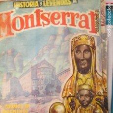Coleccionismo Cromos antiguos: HISTORIA Y LEYENDAS DE MONTSERRAT LOTE TAMBIEN SUELTOS. Lote 152485102