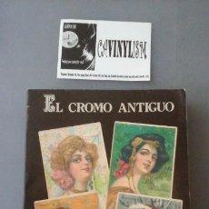 Coleccionismo Cromos antiguos: EL CROMO ANTIGUO EN ESPAÑA LIBRO RARO DE 1986 POR JUAN RAL. Lote 154505950