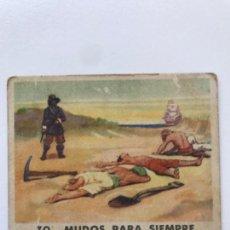 Coleccionismo Cromos antiguos: CROMO SERIE PIRATAS NUM 70 MUDOS PARA SIEMPRE . BOBLERO. Lote 156176430