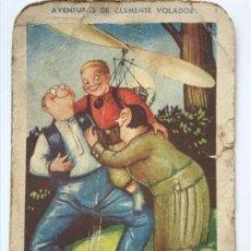 Coleccionismo Cromos antiguos: CROMO AVENTURAS DE CLEMENTE VOLADOR VII EVARISTO JUNCOSA . Lote 156185462