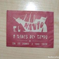 Coleccionismo Cromos antiguos: EL NAVIO A TRAVES DEL TIEMPO DE KRAVER S.A. SOBRE SIN ABRIR. Lote 194909566