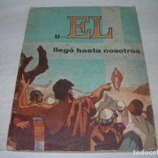 Coleccionismo Cromos antiguos: ÁLBUM Y... ÉL LLEGO HASTA NOSOTROS - CHOCOLATES LOYOLA 1964 - CASI COMPLETO A FALTA DE 22 CROMOS -. Lote 207040120