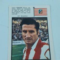 Coleccionismo Cromos antiguos: CROMO ISACIO CALLEJA GARCIA - DEFENSA-AT MADRID- SIN USAR/EDITORIAL FHER 1971 (2444). Lote 213304178