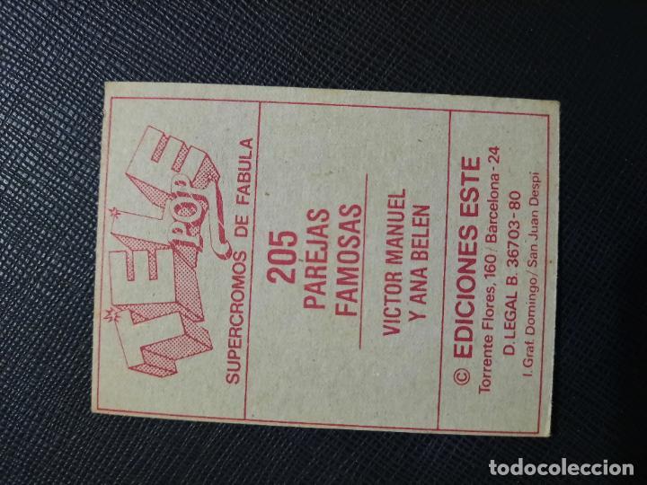 Coleccionismo Cromos antiguos: VICTOR MANUEL Y ANA BELEN ESTE TELE POP PAREJAS FAMOSAS CROMO - SIN PEGAR - 205 - Foto 2 - 235451580