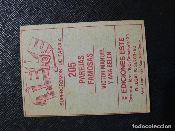 Coleccionismo Cromos antiguos: VICTOR MANUEL Y ANA BELEN ESTE TELE POP PAREJAS FAMOSAS CROMO - SIN PEGAR - 205 C - Foto 2 - 235451880