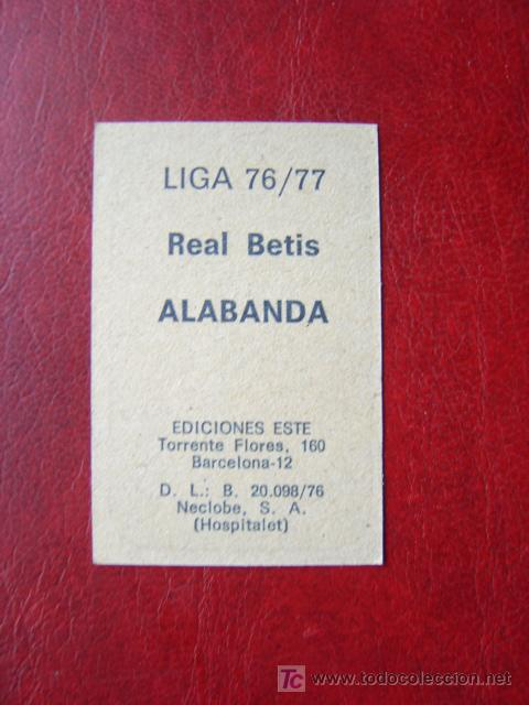 Cromos de Fútbol: ALABANDA - REAL BETIS - EDICIONES ESTE 1976-1977 - 76-77 - Foto 2 - 114510627