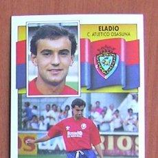 Cromos de Fútbol: OSASUNA - ELADIO - BAJA - EDICIONES ESTE 1990-91, 90-91 - NUNCA PEGADO. Lote 22701138