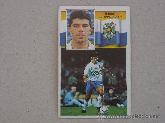 ESTE 90-91 ISIDRO TENERIFE 1990-1991 (Coleccionismo Deportivo - Álbumes y Cromos de Deportes - Cromos de Fútbol)