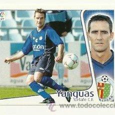 Cromos de Fútbol: EDICIONES ESTE 2004-2005 YANGUAS (GETAFE) LIGA 04-05 CROMOS . Lote 29691518
