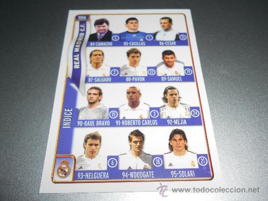 106 FICHA INDICE CON ZIDANE RONALDO BECKHAM RAUL CASILLAS REAL MADRID MUNDICROMO 2004 2005 04 05 (Coleccionismo Deportivo - Álbumes y Cromos de Deportes - Cromos de Fútbol)