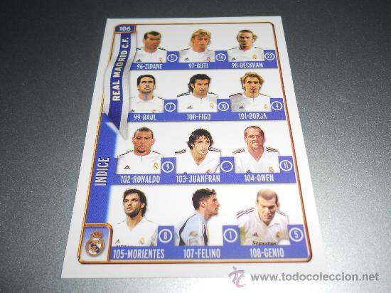 Cromos de Fútbol: 106 FICHA INDICE CON ZIDANE RONALDO BECKHAM RAUL CASILLAS REAL MADRID MUNDICROMO 2004 2005 04 05 - Foto 2 - 232187015