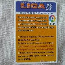 Cromos de Fútbol: MUNDICROMO FICHAS DE LA LIGA 95/96 BONO FUTBOL TOTAL LIGA 95 – FUTBOL 1995 / 1996 . Lote 127960226