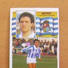 Cromos de Fútbol - Real Sociedad - Aguirre - Ediciones Este 1990-1991, 90-91 - nunca pegado - 34944788