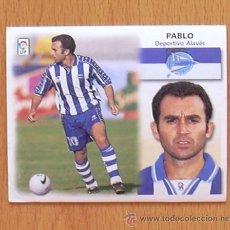 Cromos de Fútbol: ALAVÉS - PABLO - EDICIONES ESTE 1999-2000, 99-00 - NUNCA PEGADO. Lote 35534354