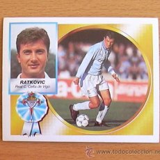Cromos de Fútbol: CELTA - RATKOVIC - EDICIONES ESTE 1994-1995, 94-95 - NUNCA PEGADO. Lote 35587004
