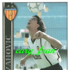 Cromos de Fútbol: MUNDICROMO 2000 2001 00 01 VALENCIA ZAHOVIC . Lote 37215996