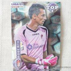 Cromos de Fútbol: MUNDICROMO 2012 Nº 549 TOP ROBERTO (GRANADA) - AZUL BRILLO LISO - LIGA 2011 12. Lote 41410380