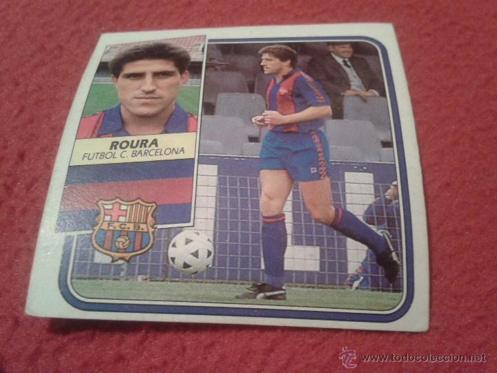 CROMO FUTBOL CLUB BARCELONA ROURA LIGA 89 90 1989 1990 EDICIONES ESTE NUNCA PEGADO DIFICIL (Coleccionismo Deportivo - Álbumes y Cromos de Deportes - Cromos de Fútbol)