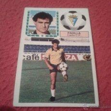 Cromos de Fútbol: CROMO FUTBOL PADILLA CADIZ LIGA 83 84 1983 1984 DIFICIL EDICIONES ESTE NUNCA PEGADO FICHAJE Nº 22. Lote 39925276
