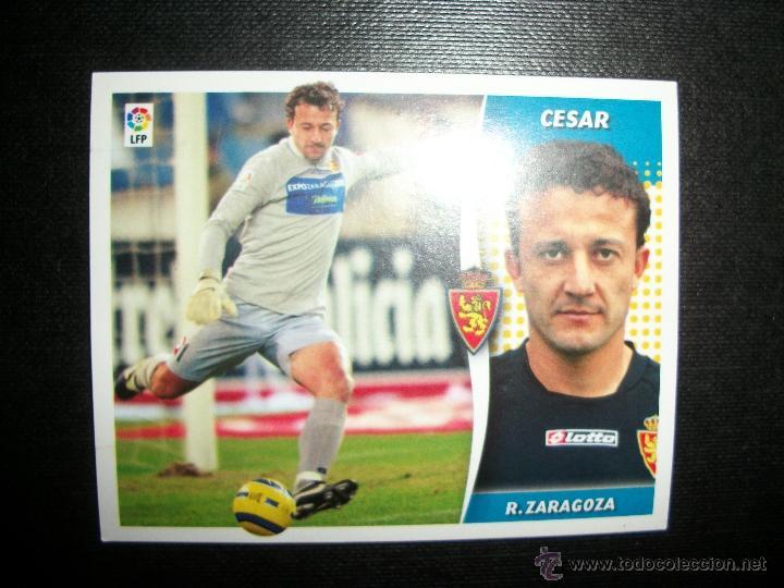 CESAR DEL ZARAGOZA ALBUM ESTE LIGA - 2006- 2007 ( 06 - 07 ) (Coleccionismo Deportivo - Álbumes y Cromos de Deportes - Cromos de Fútbol)