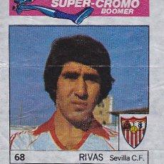 Cromos de Fútbol: CROMO FUTBOL SUPER CROMO BOOMER RIVAS SEVILLA. Lote 41838235