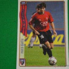 Cromos de Fútbol: CROMO-CARD DE FÚTBOL:PABLO GARCÍA DEL AT.OSASUNA,Nº339,LIGA 2004-2005/04-05,DE MUNDICROMO. Lote 46423974