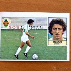 Cromos de Fútbol: ELCHE - BELANCHE - LIGA 1984-1985, 84-85 - EDICIONES ESTE. Lote 51317969