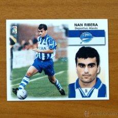 Cromos de Fútbol: ALAVÉS - NAN RIBERA - COLOCA - EDICIONES ESTE 1999-2000, 99-00 - NUNCA PEGADO. Lote 10986339