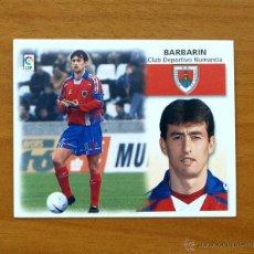 Cromos de Fútbol: NUMANCIA - BARBARIN - BAJA - EDICIONES ESTE 1999-2000, 99-00 - NUNCA PEGADO. Lote 10978618