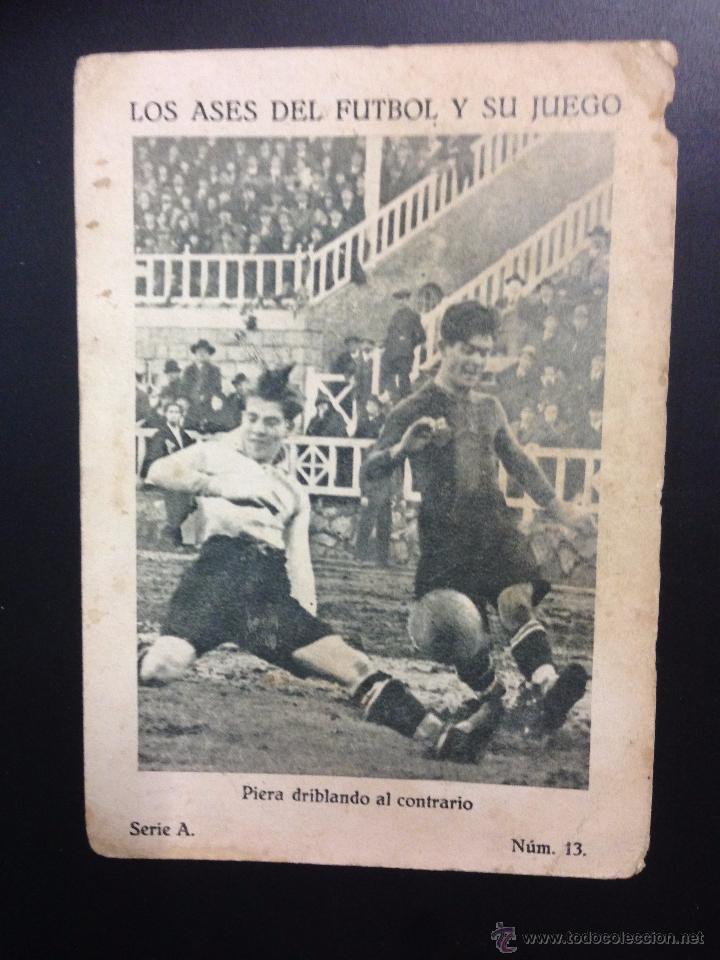 PIERA - LOS ASES DEL FUTBOL Y SU JUEGO - SERIE A NUM· 13 - (V-3696) (Coleccionismo Deportivo - Álbumes y Cromos de Deportes - Cromos de Fútbol)