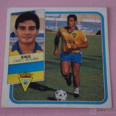 Cromos de Fútbol: CROMO DE FÚTBOL:RAÚL DEL CADIZ C.F.,(SIN PEGAR),LIGA ESTE 1989-1990/89-90. Lote 110683876