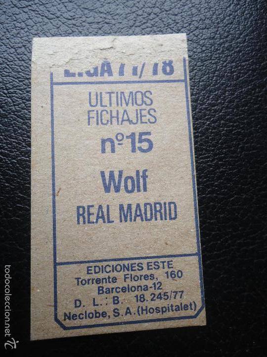 Cromos de Fútbol: XX ESTE 77 78 1977 1978 wolf real madrid u f 15 DESPEGADO - Foto 2 - 56717793