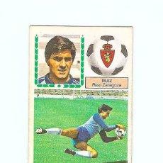 Cromos de Fútbol: LIGA 83-84. REAL ZARAGOZA. RUIZ. EDICIONES ESTE. 1 CROMO. NUNCA PEGADO. Lote 61158003