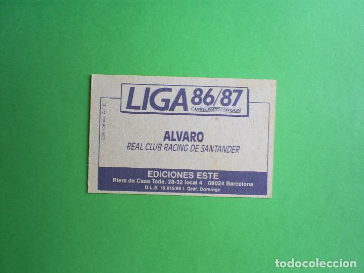 Cromos de Fútbol: ALVARO - RACING DE SANTANDER - EDICIONES ESTE - 1986 1987 86 87 - NUNCA PEGADO - Foto 2 - 62429832