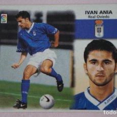 Cromos de Fútbol: CROMO DE FÚTBOL IVAN ANIA DEL REAL OVIEDO SIN PEGAR LIGA ESTE 1999-2000/99-00. Lote 111084842