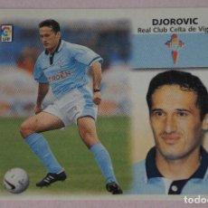 Cromos de Fútbol: CROMO DE FÚTBOL DJOROVIC DEL CELTA DE VIGO SIN PEGAR LIGA ESTE 1999-2000/99-00. Lote 111084176