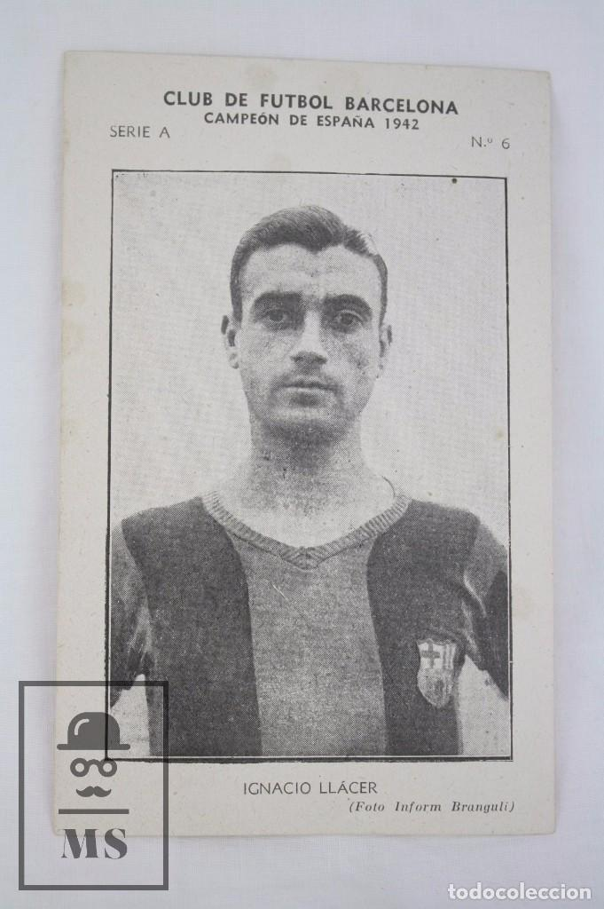 Cromos de Fútbol: Conjunto de 11 Cromos de Fútbol. CF Barcelona. Campeón España 1942 - Serie A - Falta 1 Cromo, Nº 12 - Foto 20 - 67388837
