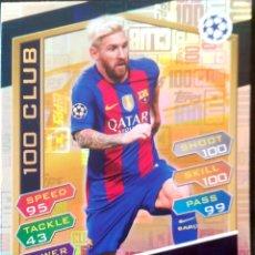 Cromos de Fútbol: 100C 11 LIONEL MESSI - F.C. BARCELONA - 100 CLUB - TOPPS UEFA CHAMPIONS LEAGUE MATCH ATTAX 16 17. Lote 70531453