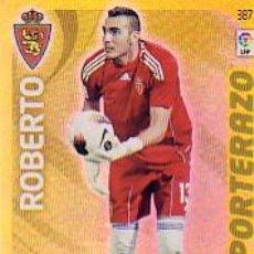 Cromos de Fútbol: ADRENALYN 2011 2012 - Nº 387 ROBERTO (PORTERAZO) - REAL ZARAGOZA - NUEVO. Lote 111474087