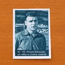 Cromos de Futebol: OSASUNA - Nº 118 PAHUET - LIGA 1953-1954,53-54 - EDITORIAL BRUGUERA - NUNCA PEGADO. Lote 75505887