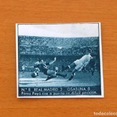 Cromos de Futebol: EDITORIAL BRUGUERA - 1953-1954,53-54 - Nº 8 REAL MADRID 2 - OSASUNA 0, PÉREZ PAYÁ - NUNCA PEGADO. Lote 75507967