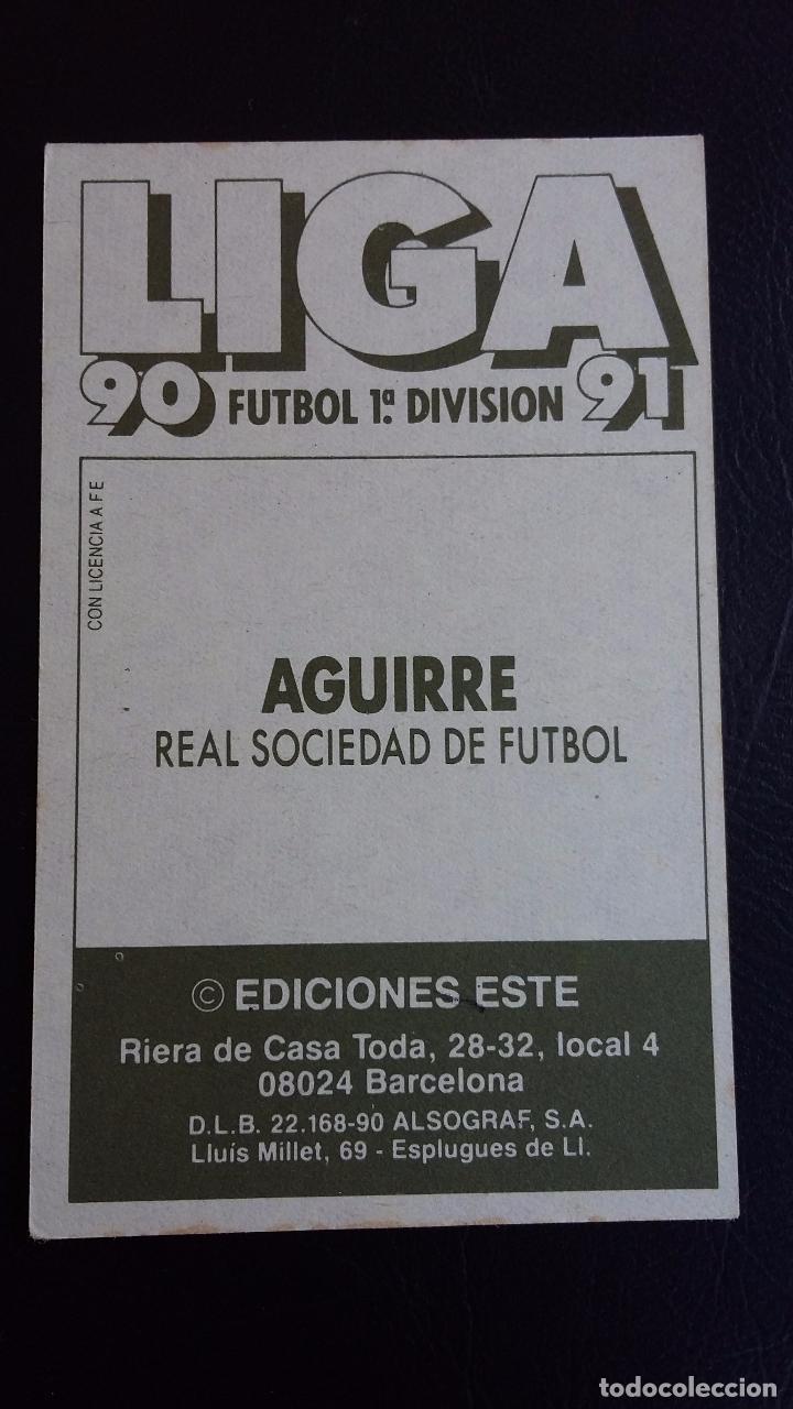 Cromos de Fútbol: ESTE 90/91 1990 1991 - AGUIRRE - REAL SOCIEDAD ( NUNCA PEGADO ) - Foto 2 - 75643403