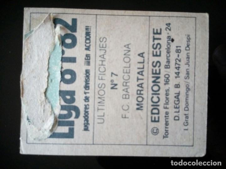 Cromos de Fútbol: UF FICHAJE 7 MORATALLA BARCELONA. LIGA ESTE 1981 1982 81 82 DESPEGADO - Foto 2 - 92097890