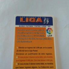 Cromos de Fútbol: LAS FICHAS DE LA LIGA 1995-1996, 95-96 MUNDICROMO - TARJETA BONO FÚTBOL TOTAL LIGA '95. Lote 92354345