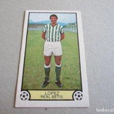 Cromos de Fútbol: EDICINES ESTE. NUEVO LIGA 79-80.LOPEZ, REAL BETIS. Lote 94934935