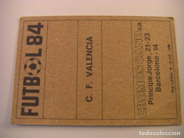 Cromos de Fútbol: CROMO ALINEACION PLANTILLA VALENCIA CROMOS CANO FUTBOL 84 CROPAN SIN PEGAR NO ESTE - Foto 2 - 95451951