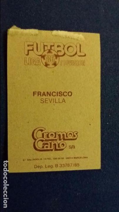 Cromos de Fútbol: Futbol liga 86 cromos cano. SEVILLA francisco - Foto 2 - 96045843